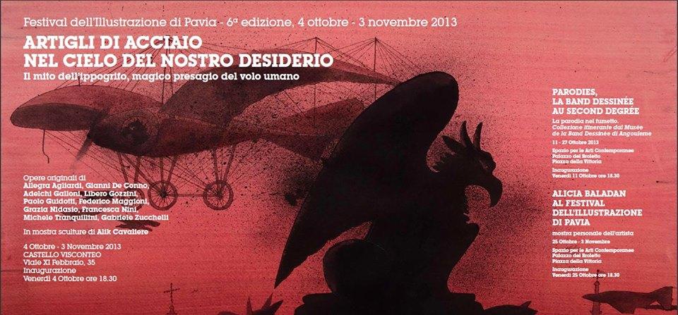 Festival dell'Illustrazione di Pavia - Sesta edizione: Castello Visconteo, 4 ottobre - 3 novembre 2013